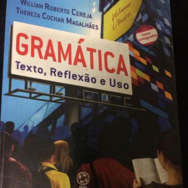 Gramática texto , reflexão e uso
