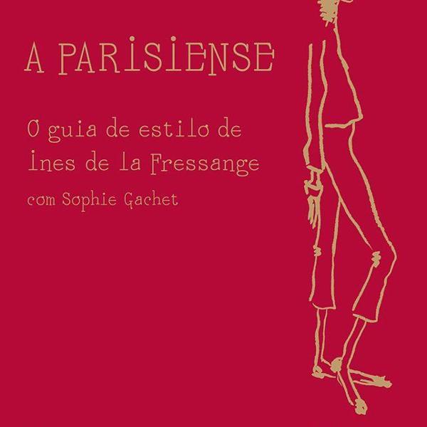 Livro a parisiense; o guia de estilo de ines de la pressange
