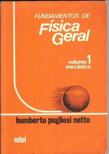 Fundamentos de física geral - volume 1 mecânica - pugliesi
