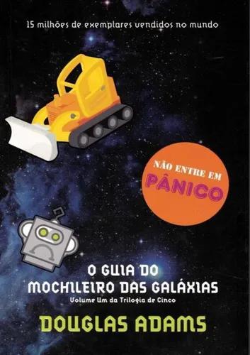 Guia do mochileiro das galaxias, o - volume 1