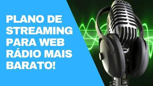Plano de streaming para web rádio completo