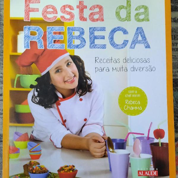 Festa da rebeca ( livro de receitas para crianças)