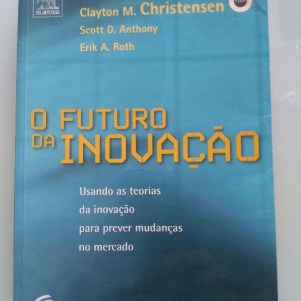 O futuro da inovação de clayton christensen