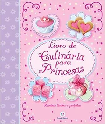 Livro de culinária para princesas: recei ciranda cultural