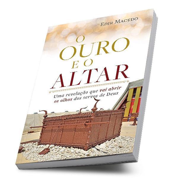 O ouro e o altar: uma revelação que vai abrir os olhos dos