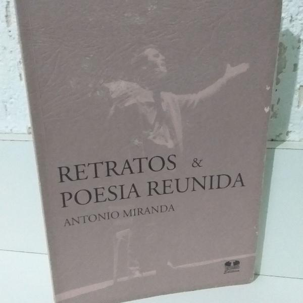 Livro retratos & poesia reunida - antônio miranda
