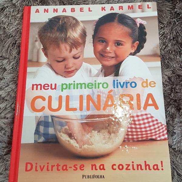 Meu primeiro livro de culinária annabel karmel