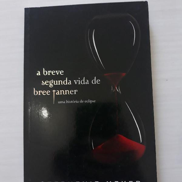 Livro a breve segunda vida de bree tanner- saga crepúsculo