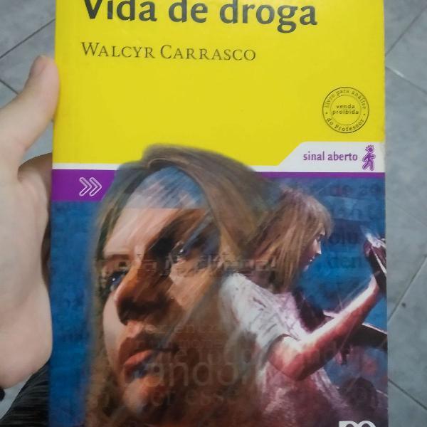 A vida de droga