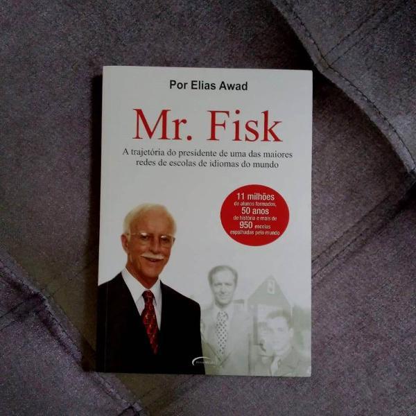Mr. fisk - a trajetoria do presidente de uma das maiores