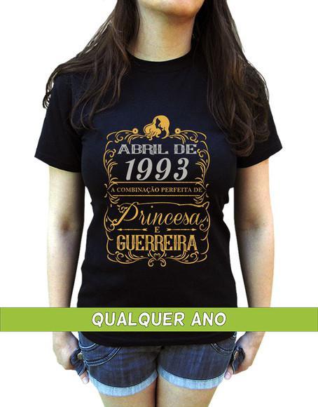 Camiseta princesa guerreira abril personalizada com ano
