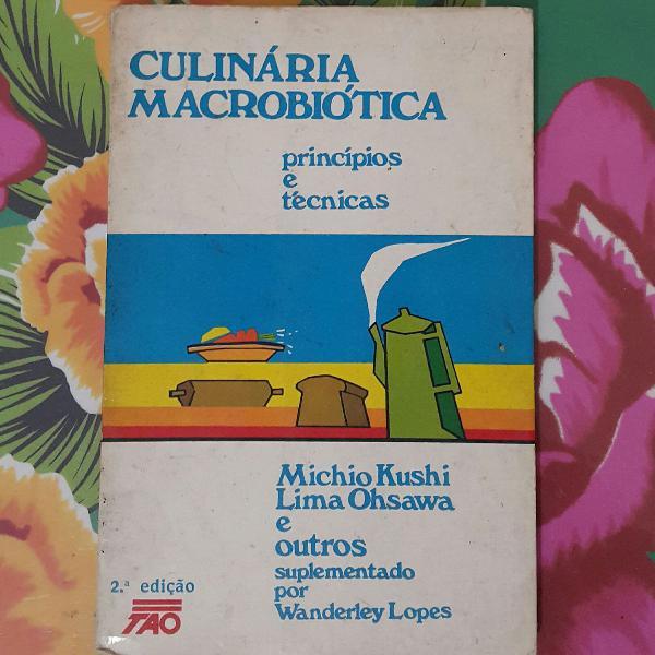 Culinária macrobiótica: princípios e técnicas
