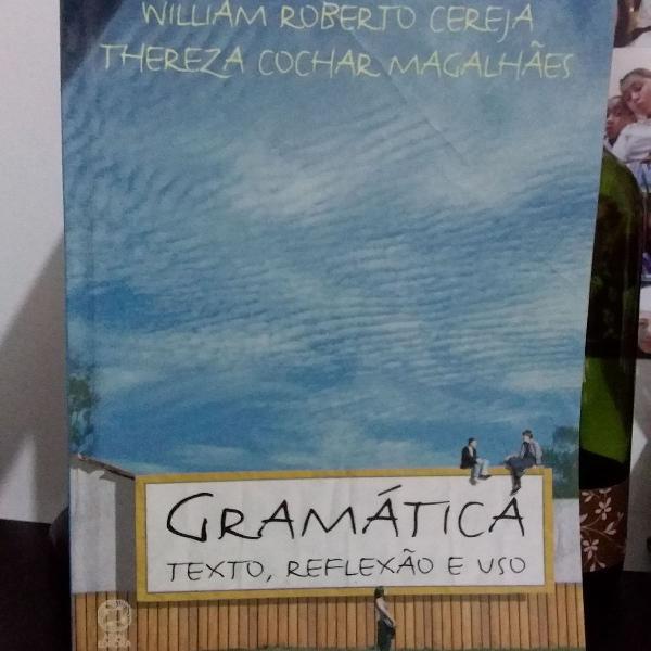 Gramática: texto, reflexão e uso