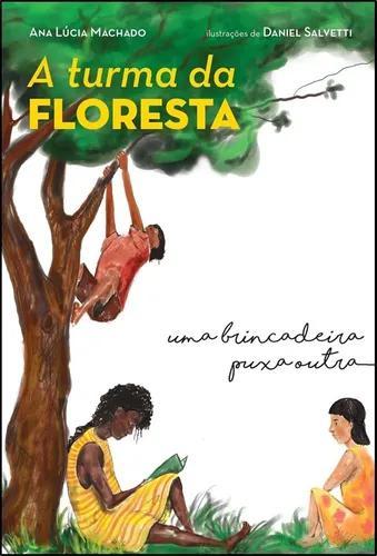 Livro: a turma da floresta - ana lúcia machado