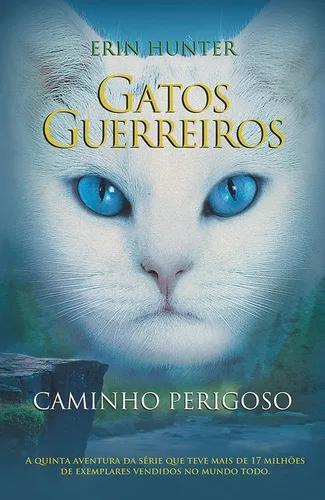Livro: coleção gatos guerreiros - caminho perigoso vol. 5