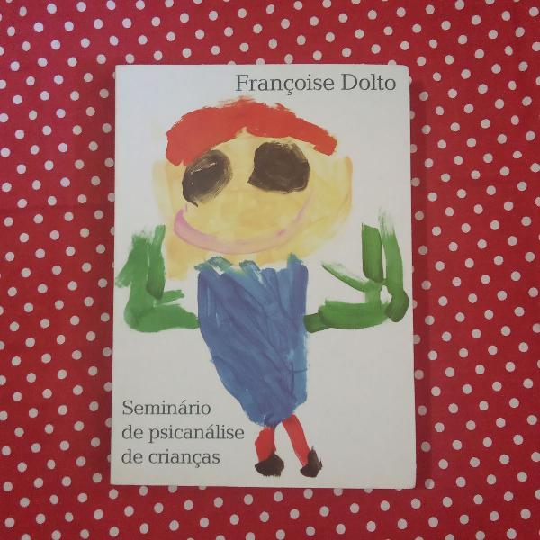 Livro seminário de psicanálise de crianças (dolto)