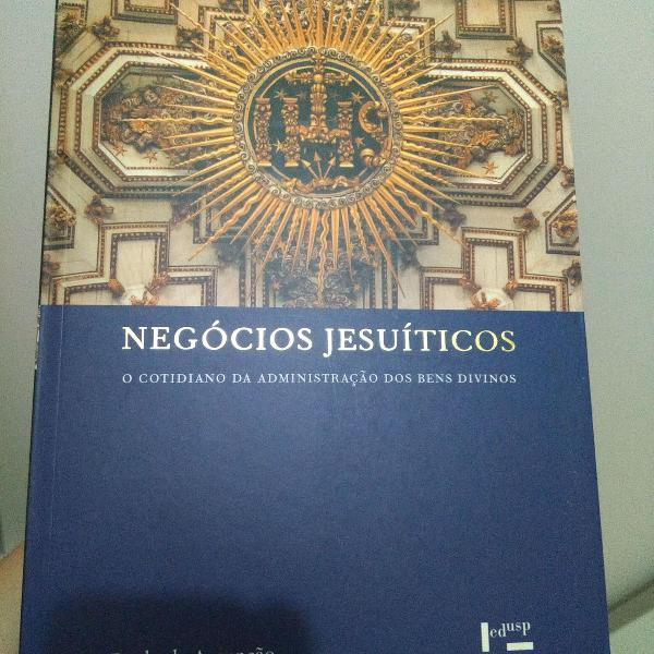 """Livro """"negócios jesuíticos: o cotidiano da administração"""