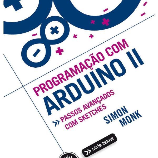 Programação com arduino ii (formato digital) simon monk