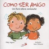 Como ser amigo: um livro sobre amizade molly wigand