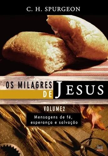 Livro c. h.spurgeon - milagres de jesus vol 02