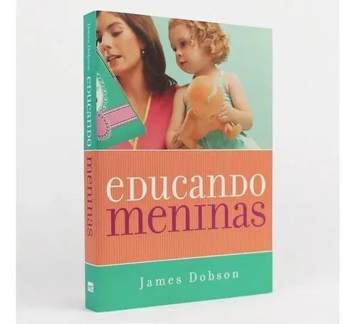 Livro james dobson - educando meninas