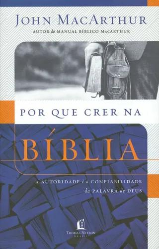 Livro john macarthur - por que crer na bíblia