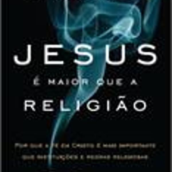 Livro jesus é maior que a religião de jefferson bethke