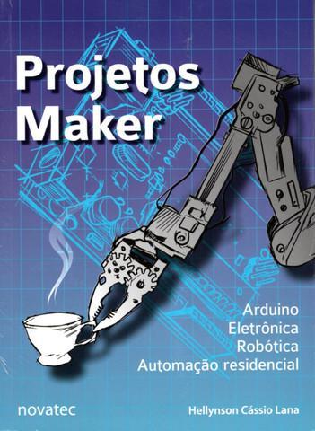 Projetos maker arduino eletrônica robótica automação