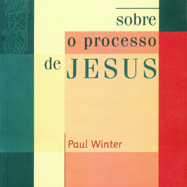 Sobre o processo de jesus paul winter