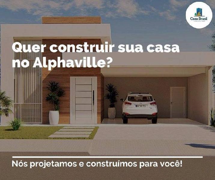 Construímos casas no condomínio terras alphaville ponta