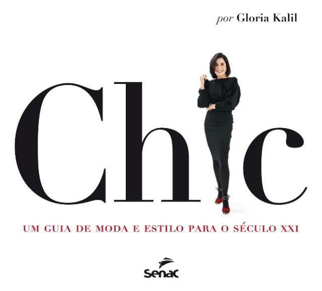 Chic um guia de moda e estilo para o século xxi gloria