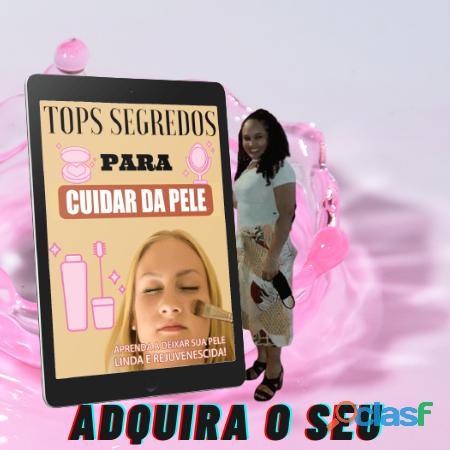 TOPS SEGREDOS PARA CUIDAR DA PELE